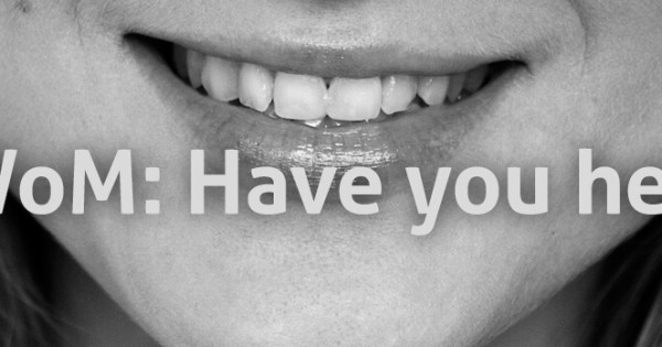 Digital Word of Mouth Marketing: Have you heard?