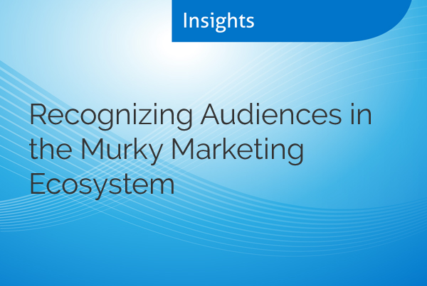 Recognizing Audiences in the Murky Marketing Ecosystem